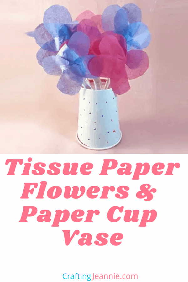 tissue paper flowers with paper cup vase picture for pinterest
